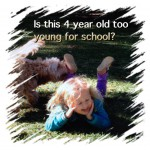 Is 4 too young to start school?