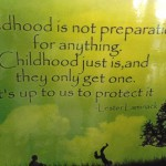 Motivational Monday Quote: Childhood is not preparation