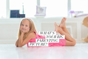 whats your big parenting picture