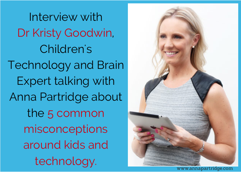 Interview with Dr Kristy Goodwin: Busting the 5 common myths around technology and young children